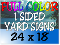 Full Color / One Sided Corrugated Plastic Yard Signs 24 x 18