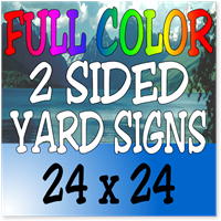 Full Color / Two Sided Corrugated Plastic Yard Signs 24 x 24