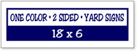 One Color / Two Side Corrugated Plastic Yard Signs 18 X 6