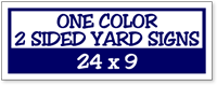 One Color / Two Side Corrugated Plastic Yard Signs 24 x 9