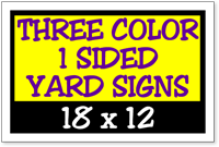 Three Color / One Side Corrugated Plastic Yard Signs 18 x 12