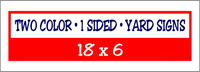 Two Color / One Side Corrugated Plastic Yard Signs 18 x 6