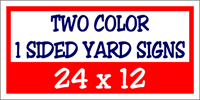Two Color / One Side Corrugated Plastic Yard Signs 24 x 12
