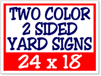 Two Color / Two Side Corrugated Plastic Yard Signs 24 x 18