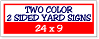 Two Color / Two Side Corrugated Plastic Yard Signs 24 x 9