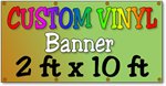 Custom Full Color Vinyl Banner 2ft x 10ft