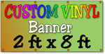 Custom Full Color Vinyl Banner 2ft x 8ft