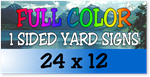 Full Color / One Sided Corrugated Plastic Yard Signs 24 x 12