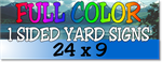 Full Color / One Sided Corrugated Plastic Yard Signs 24 x 9