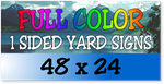 Full Color / One Sided Corrugated Plastic Yard Signs 48 x 24
