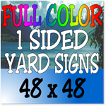 Full Color / One Sided Corrugated Plastic Yard Signs 48 x 48