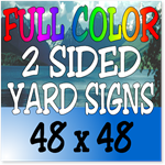 Full Color / Two Sided Corrugated Plastic Yard Signs 48 x 48
