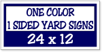One Color / One Side Corrugated Plastic Yard Signs 24 x 12