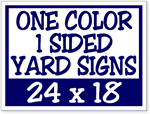One Color / One Side Corrugated Plastic Yard Signs 24 x 18