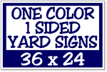 One Color / One Side Corrugated Plastic Yard Signs 36 x 24