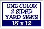 One Color / Two Side Corrugated Plastic Yard Signs 18 x 12