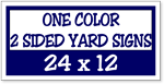 One Color / Two Sided Corrugated Plastic Yard Signs 24 x 12