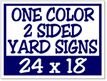 One Color / Two Side Corrugated Plastic Yard Signs 24 x 18