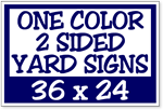 One Color / Two Sided Corrugated Plastic Yard Signs 36 x 24