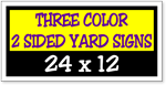 Three Color / Two Sided Corrugated Plastic Yard Signs 24 x 12