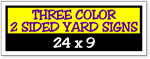 Three Color / Two Side Corrugated Plastic Yard Signs 24 x 9