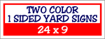 Two Color / One Side Corrugated Plastic Yard Signs 24 x 9