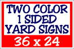 Two Color / One Side Corrugated Plastic Yard Signs 36 x 24
