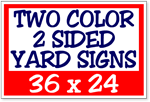 Two Color / Two Sided Corrugated Plastic Yard Signs 36 x 24